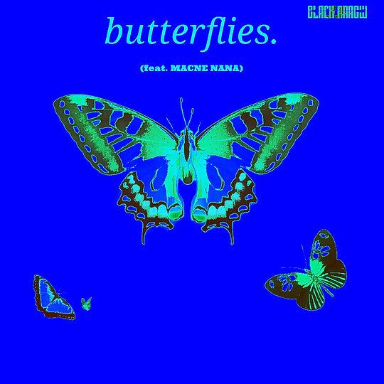 Butterflies. (feat. Macne Nana)