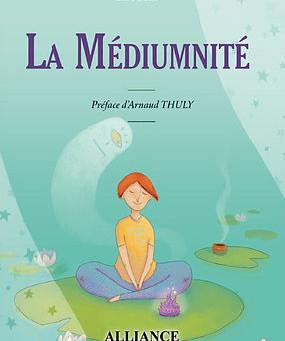 La Médiumnité, de Hagel, éditions Alliance Magique