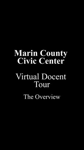 Marin Civic Center Frank Lloyd Wright Virtual Docent Tour - The Overview