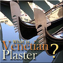 what is Venetian Plaster?