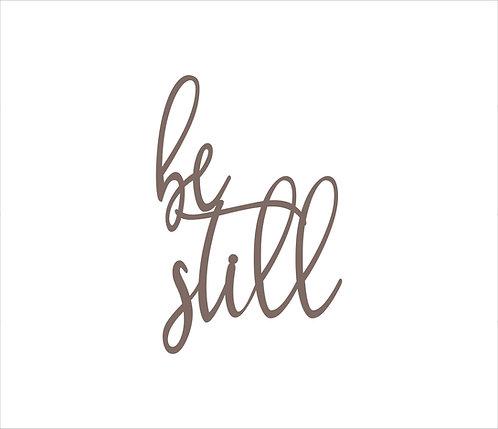 Be Still Metal Word Sign
