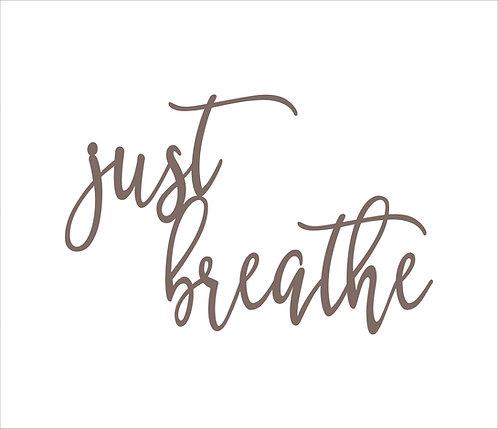 Just Breathe Metal Word Sign