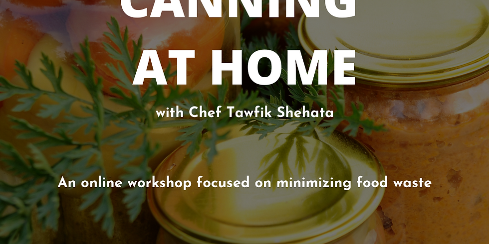 Canning at Home with Chef Tawfik Shehata