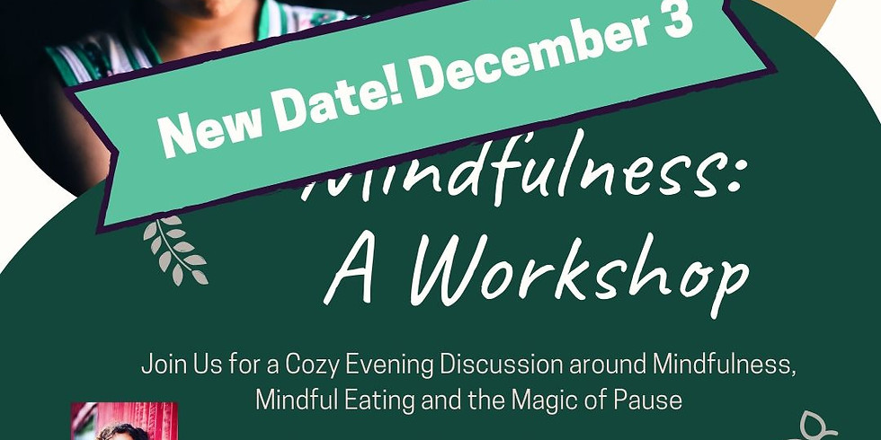 Mindfulness: A Workshop