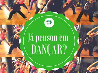 Já pensou em dançar?