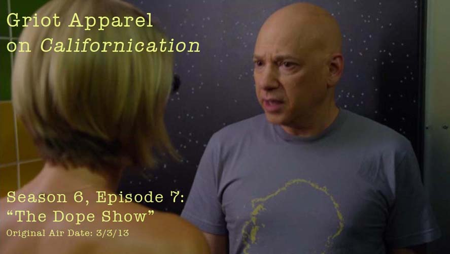 Griot Apparel on Californication!