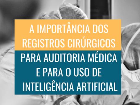 A importância dos registros cirúrgicos para auditoria médica e para o uso de inteligência artificial