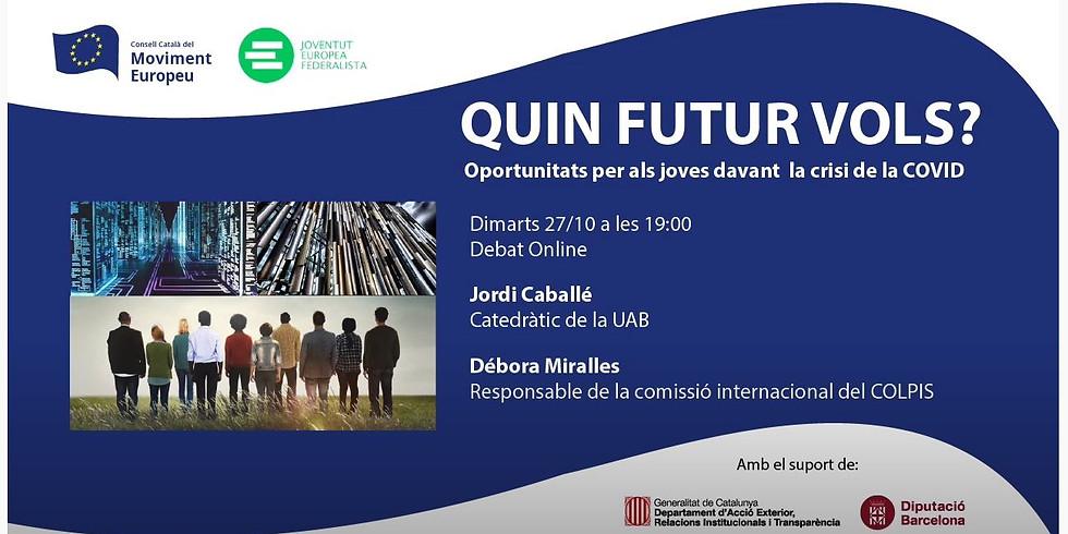 Quin futur vols?
