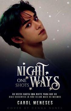 Night Ways (One Shots) - Revisando