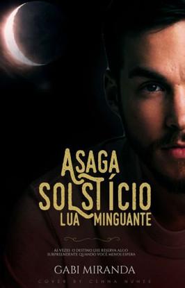 A Saga Solstício-Lua Minguante