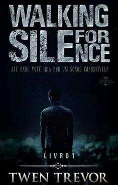 Walking For Silence - Insurreição