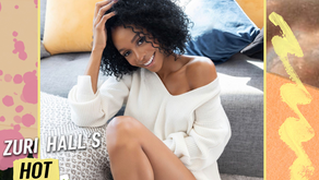 16: ...Zuri Hall on Egg Freezing, Building Friendships, and What to Do When He Cheats