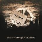 Music Through The Times.