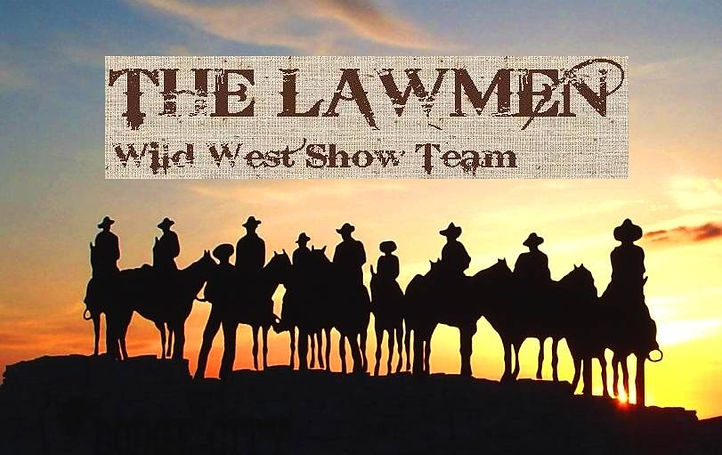 The Lawmen Wild West Show Team