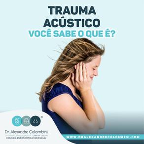 Já ouviu falar em trauma acústico !?