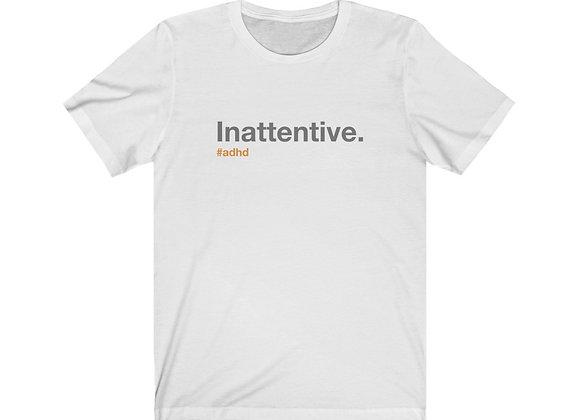 Inattentive.