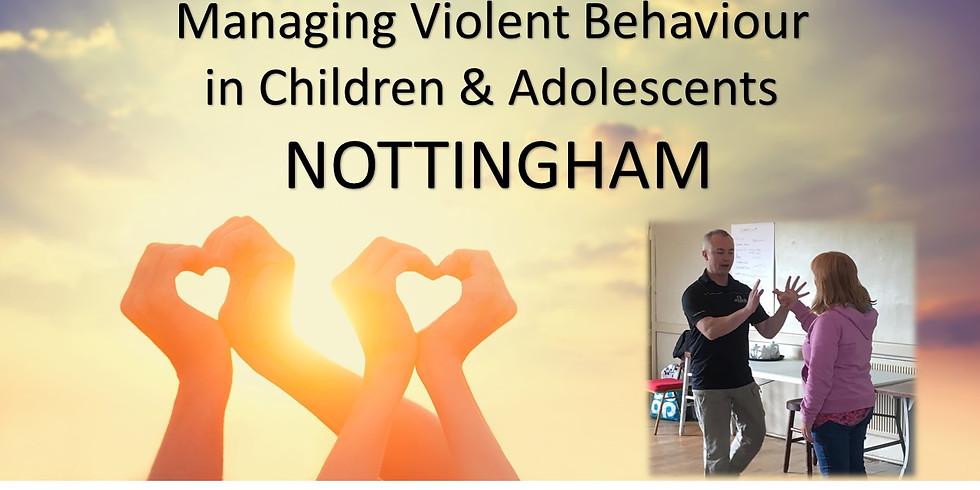 Managing Violent Behaviour in Children & Adolescents - NOTTINGHAM