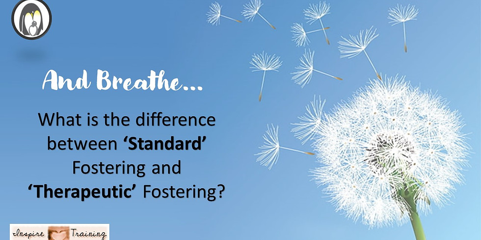 And breathe... The Challenges of Therapeutic Fostering