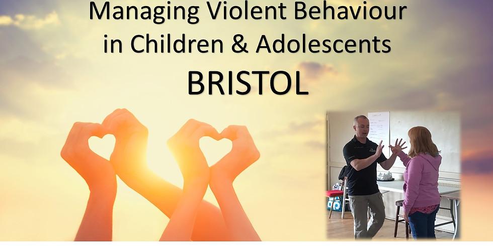 Managing Violent Behaviour in Children & Adolescents - BRISTOL