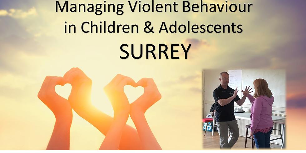Managing Violent Behaviour in Children & Adolescents SURREY