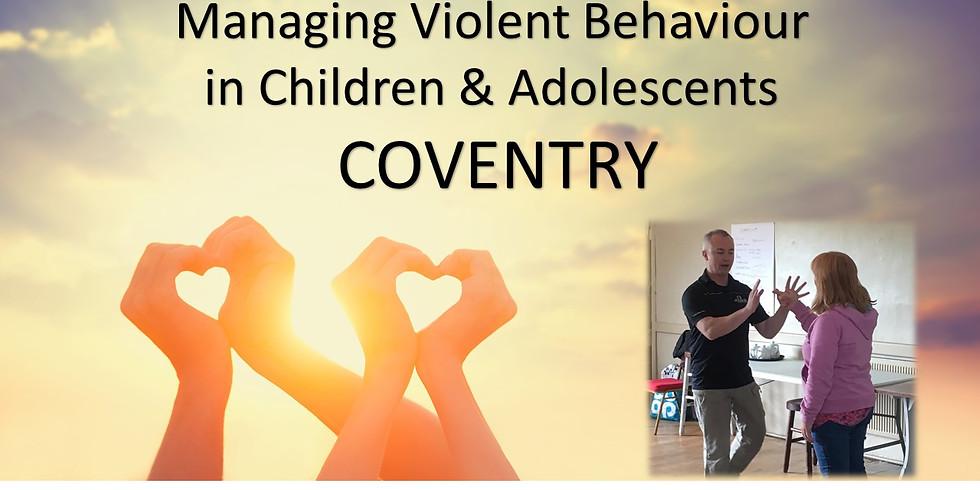 Managing Violent Behaviour in Children & Adolescents COVENTRY
