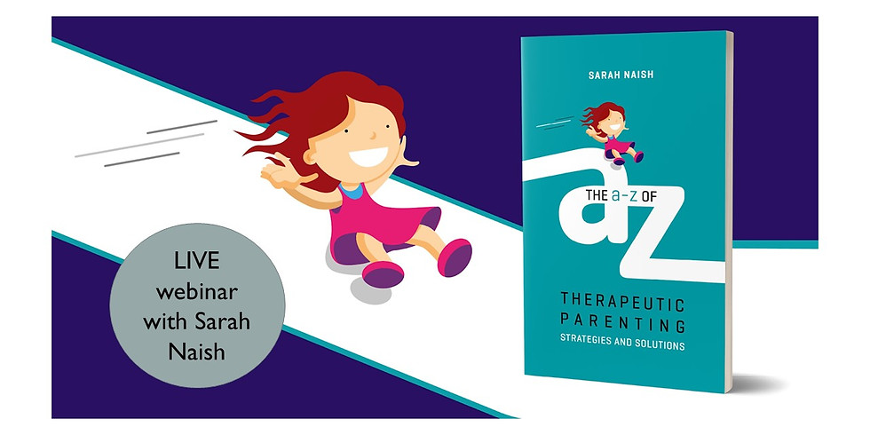 The A-Z of Therapeutic Parenting: Strategies and Solutions with Sarah Naish