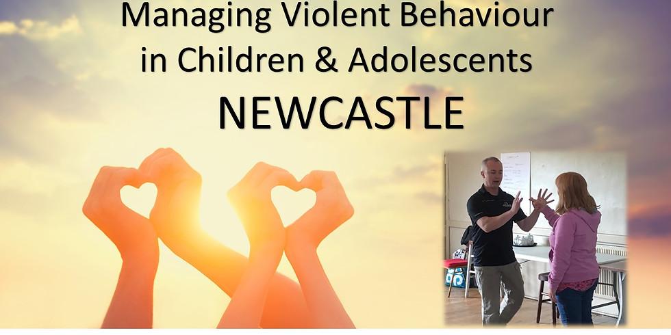 Managing Violent Behaviour in Children & Adolescents - NEWCASTLE