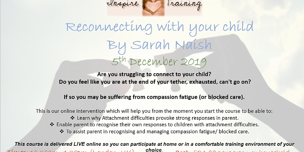 Reconnecting with your child  By Sarah Naish WEBINAR  (1)
