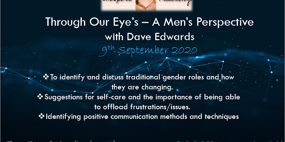 Through our eyes - A Man's perspective with Dave Edwards