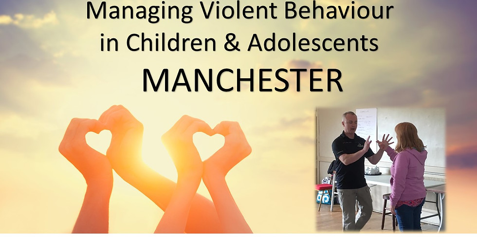 Managing Violent Behaviour in Children & Adolescents MANCHESTER