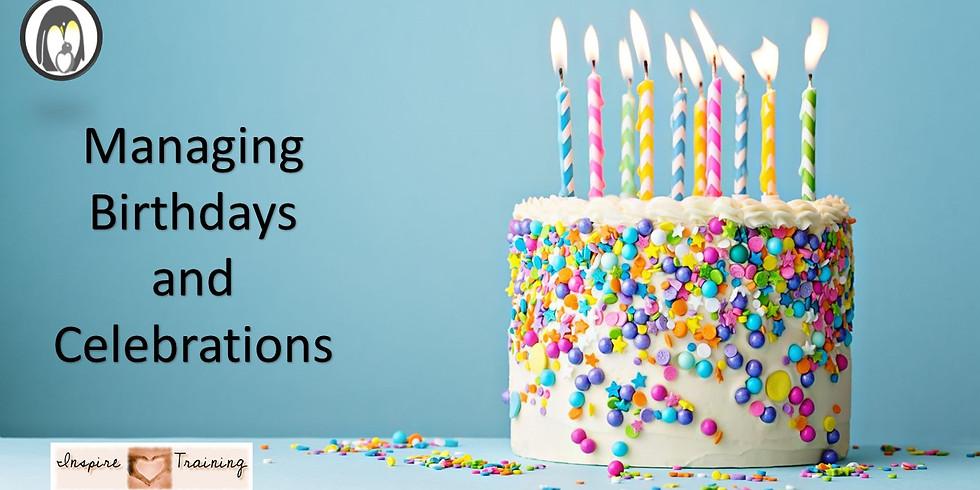 Managing Birthdays and Celebrations