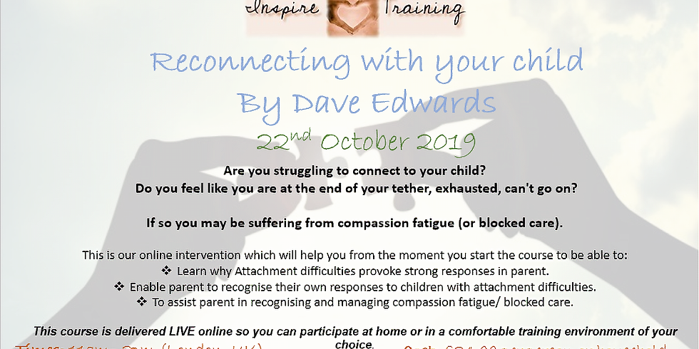 Reconnecting with your child  By Dave Edwards WEBINAR
