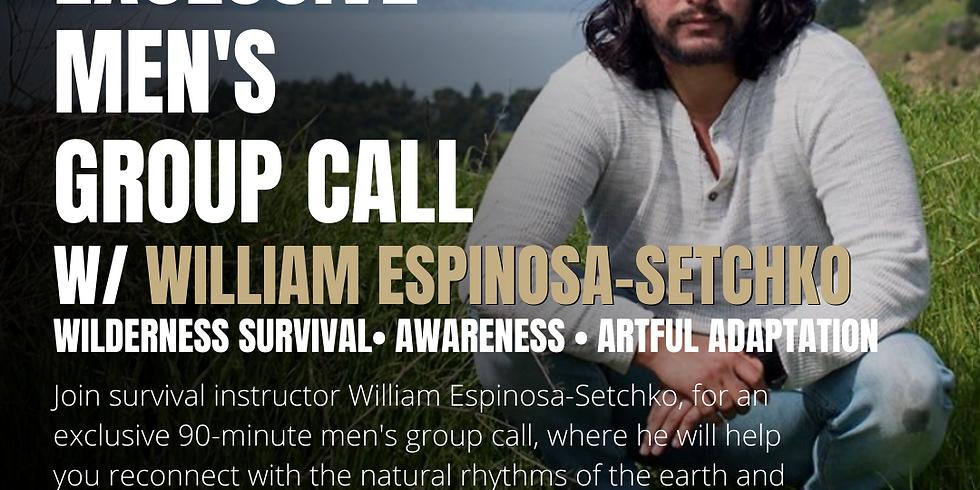 Men's Group Call w/ William Espinosa-Setchko