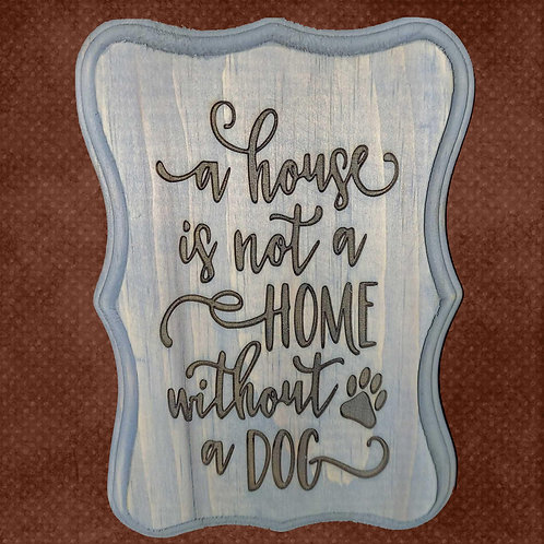 House is not a home without a Dog