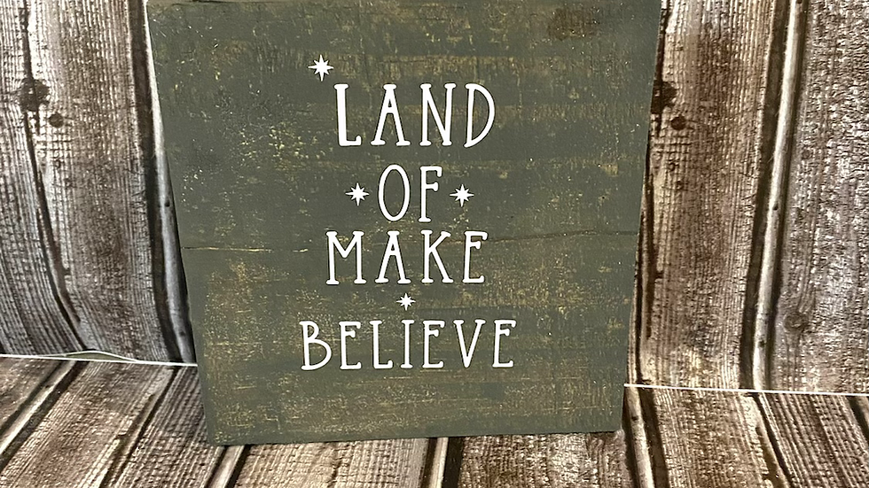 Land of Make Believe Sign