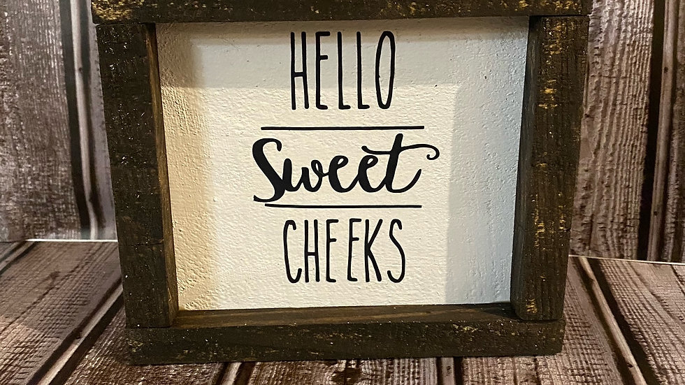 Hello Sweet Cheeks Wooden Sign