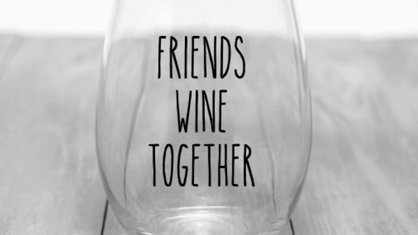 Friends Wine Together - Stemless