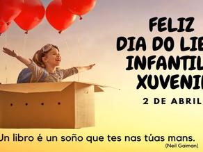 2 DE ABRIL - DIA INTERNACIONAL DO LIBRO INFANTIL E XUVENIL