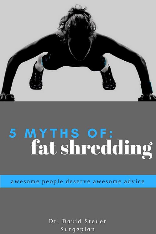 5 Myths of Fat Shredding (inside the Surge Plan)