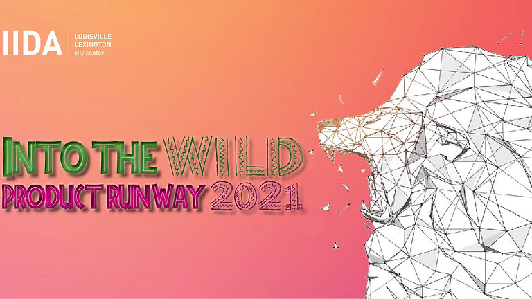 IIDA  Louisville Lexington Product Runway: Into The Wild