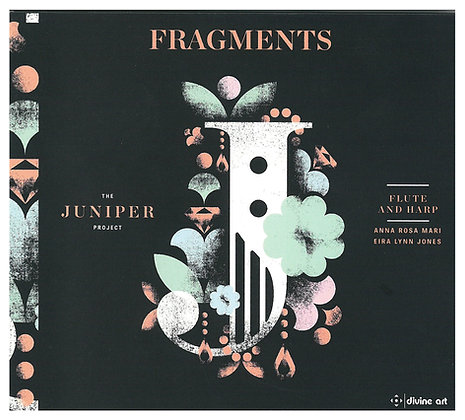 CD 'FRAGMENTS' The Juniper Project Flute and Harp