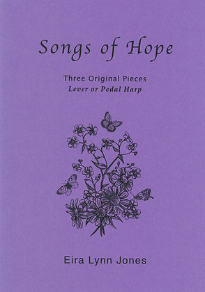 Songs of Hope ~ 3 Original Pieces ~ Lever or Pedal Harp