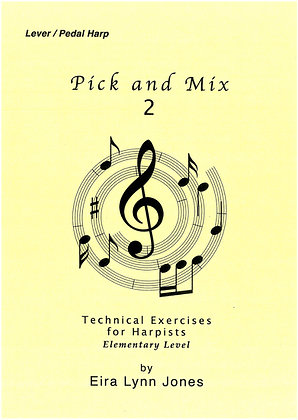 Pick and Mix 2 ~ Technical Exercises & Useful Hints for Harpists ~ Lever/Pedal