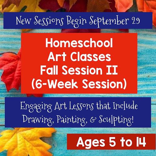 Fall Homeschool  SESSION 2 (6-weeks)