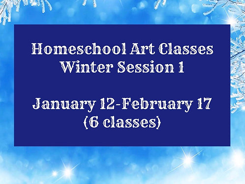 Winter Homeschool Classes  SESSION 1 (6-weeks)
