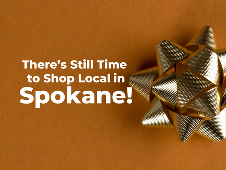 There's Still Time to Shop Local in Spokane!