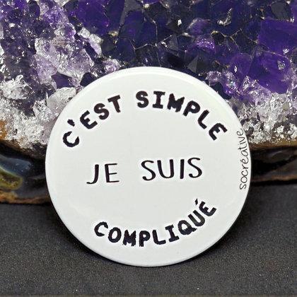 """Badge """" c'est simple je suis compliqué """""""