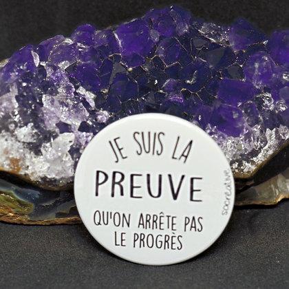 """Badge """" je suis la preuve ... """""""