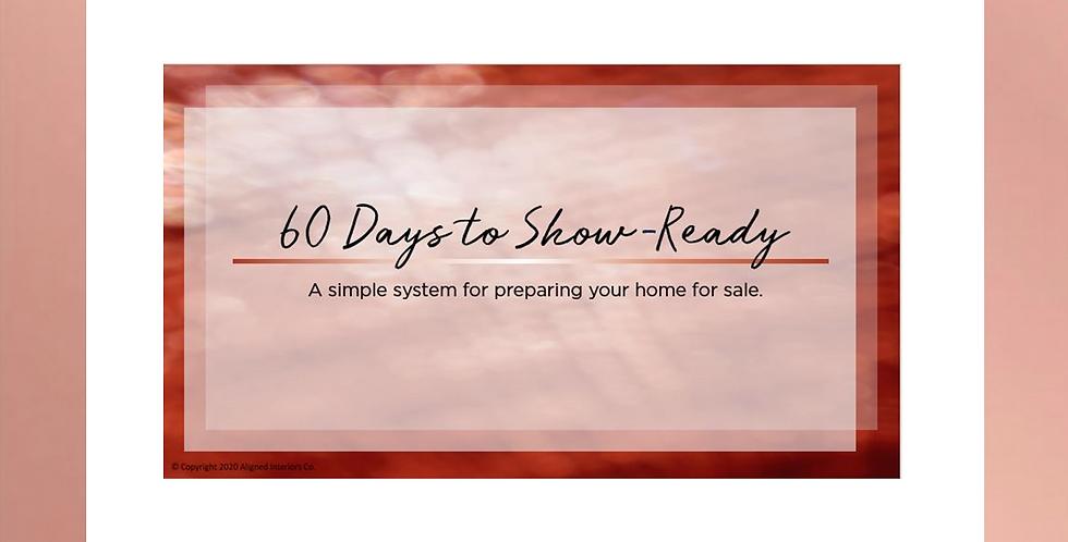 60 Days to Show-Ready