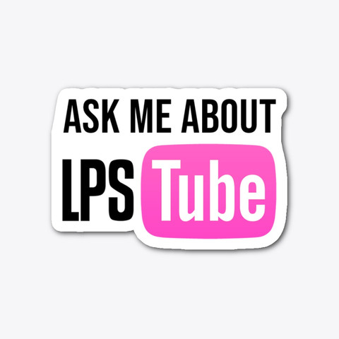 ASK ME ABOUT LPSTUBE - Sticker